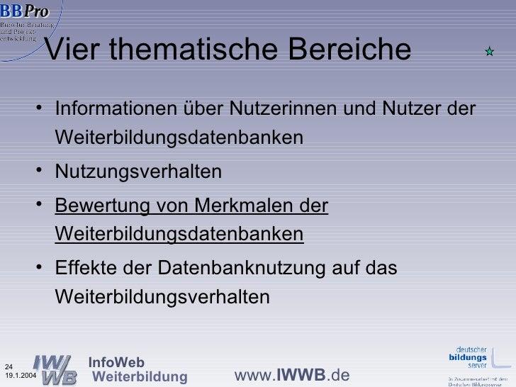 Vier thematische Bereiche <ul><li>Informationen über Nutzerinnen und Nutzer der Weiterbildungsdatenbanken </li></ul><ul><l...