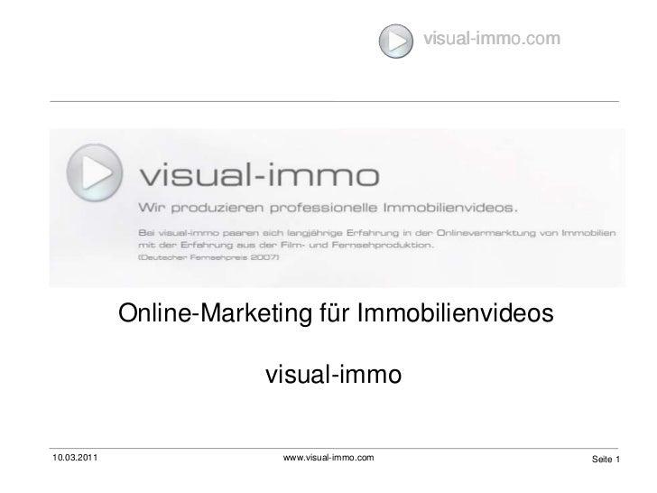 10.03.2011<br />www.visual-immo.com<br />Seite 1<br />visual-immo.com<br />Online-Marketing für Immobilienvideos<br />visu...