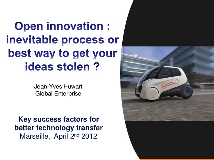 Jean-Yves Huwart     Global Enterprise Key success factors forbetter technology transfer Marseille, April 2nd 2012