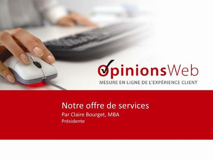 Notre offre de services<br />Par Claire Bourget, MBA<br />Présidente<br />