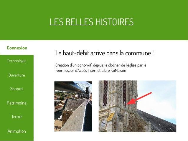 LES BELLES HISTOIRES Terroir Technologie Secours Ouverture Patrimoine Connexion Animation Le haut-débit arrive dans la com...