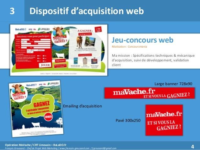 3  Dispositif d'acquisition web Jeu-concours web Réalisation : Concoursmania  Ma mission : Spécifications techniques & méc...