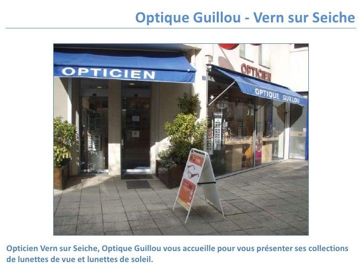 Opticien Vern sur Seiche, Optique Guillou vous accueille pour vous présenter ses collections de lunettes de vue et lunette...