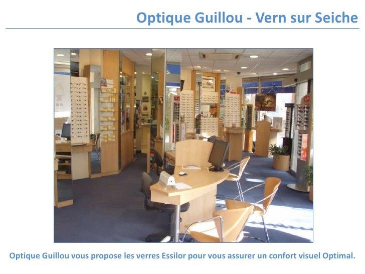 Optique Guillou vous propose les verres Essilor pour vous assurer un confort visuel Optimal.<br />