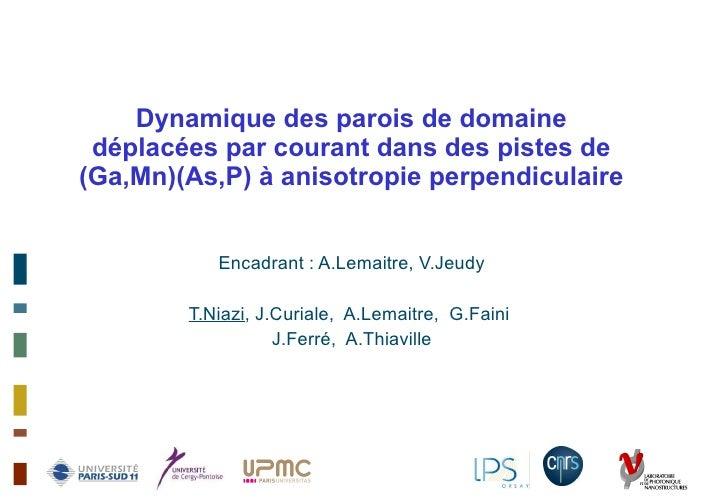 Dynamique des parois de domaine déplacées par courant dans des pistes de (Ga,Mn)(As,P) à anisotropie perpendiculaire Encad...