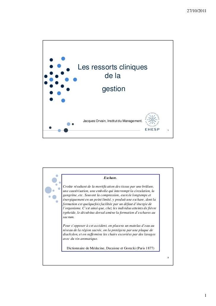 27/10/2011          Les ressorts cliniques                  de la                            gestion              Jacques ...
