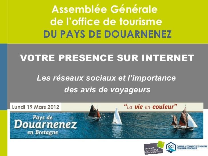 Assemblée Générale            de l'office de tourisme           DU PAYS DE DOUARNENEZ   VOTRE PRESENCE SUR INTERNET       ...