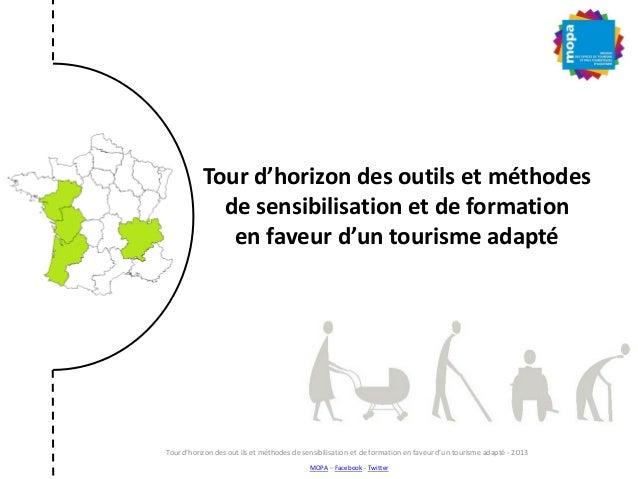 Tour d'horizon des outils et méthodes de sensibilisation et de formation en faveur d'un tourisme adapté MOPA – Facebook - ...