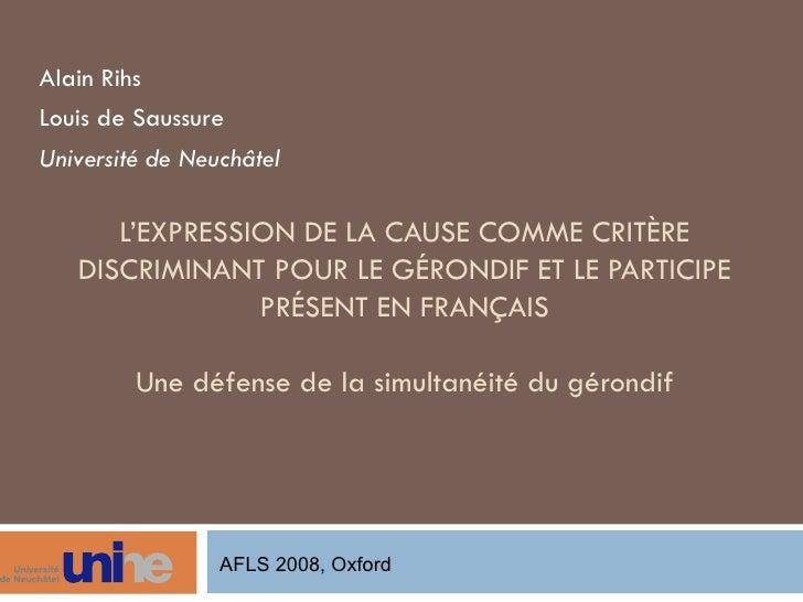 L'EXPRESSION DE LA CAUSE COMME CRITÈRE DISCRIMINANT POUR LE GÉRONDIF ET LE PARTICIPE PRÉSENT EN FRANÇAIS Une défense de la...