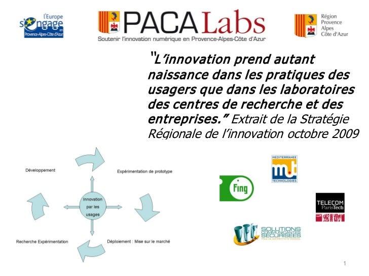 """""""L'innovation prend autantnaissance dans les pratiques desusagers que dans les laboratoiresdes centres de recherche et des..."""