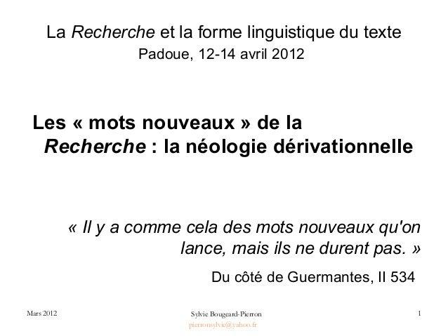 1Sylvie Bougeard-Pierron pierronsylvie@yahoo.fr Mars 2012 La Recherche et la forme linguistique du texte Padoue, 12-14 avr...