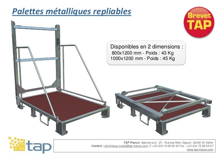 Palettes métalliques repliables                                  Disponibles en 2 dimensions :                            ...