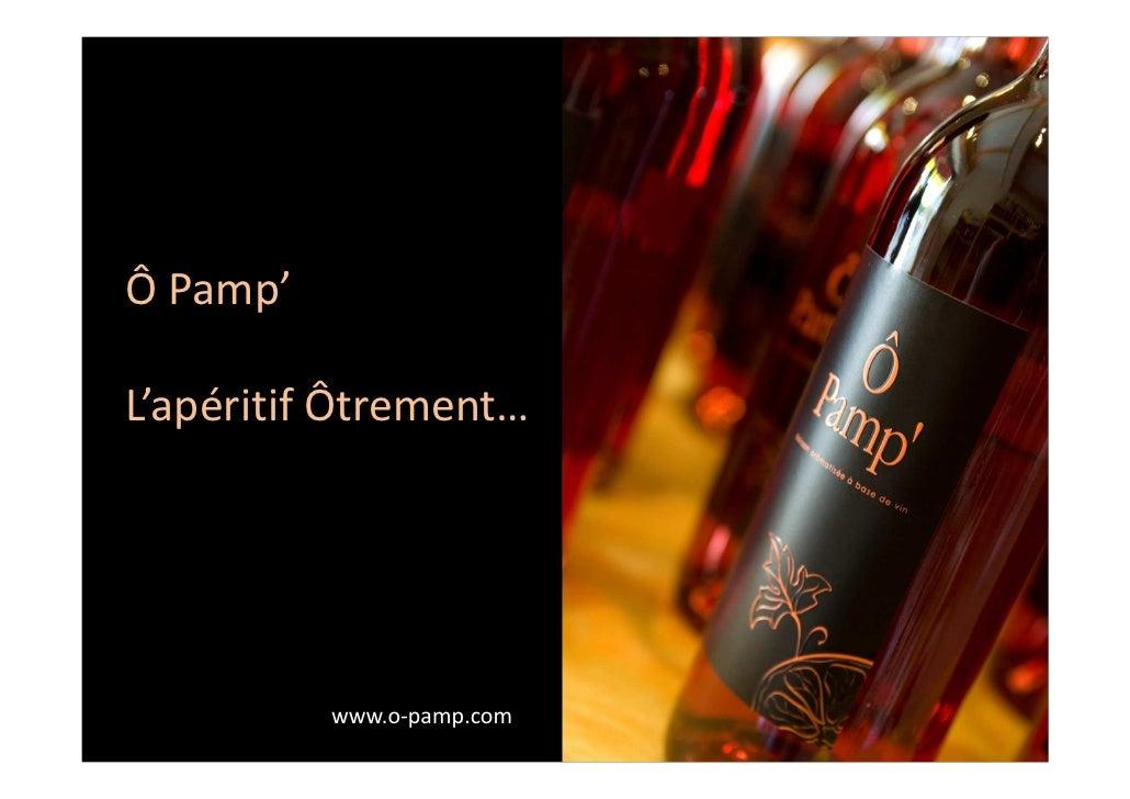 Ô Pamp'L'apéritif Ôtrement…          www.o-pamp.com