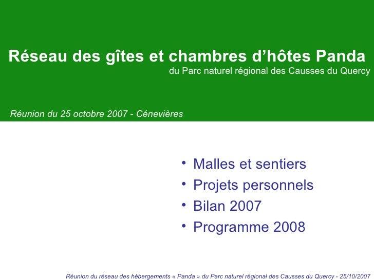 Réseau des g îtes et chambres d'hôtes Panda  du Parc naturel régional des Causses du Quercy Réunion du 25 octobre 2007 - C...