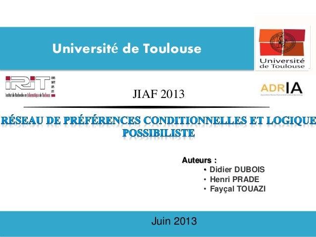 JIAF 2013 Université de Toulouse Auteurs : • Didier DUBOIS • Henri PRADE • Fayçal TOUAZI Juin 2013