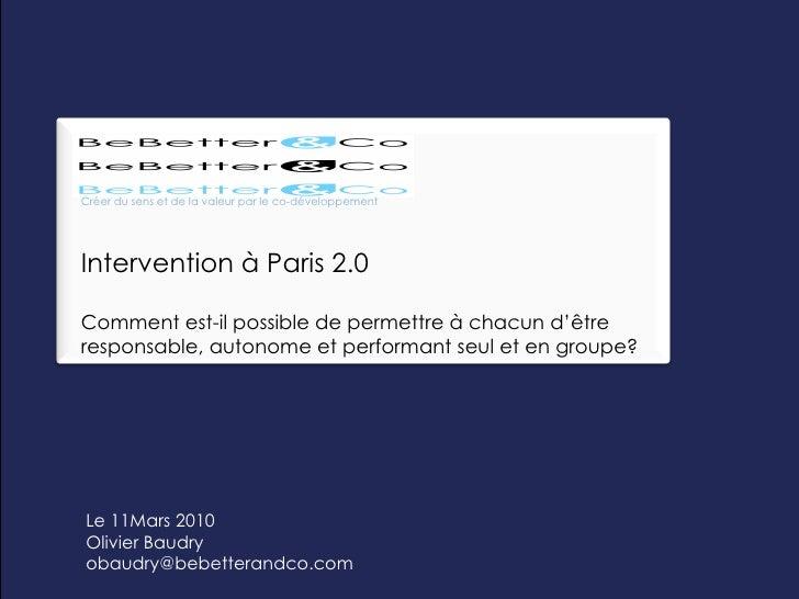 Le 11Mars 2010 Olivier Baudry [email_address] Intervention à Paris 2.0 Comment est-il possible de permettre à chacun d'êtr...