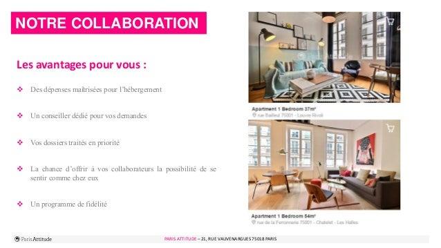 PARIS ATTITUDE - 21 rue Vauvenargues – 75018 Paris 7 Les avantages pour vous :  Des dépenses maîtrisées pour l'hébergemen...