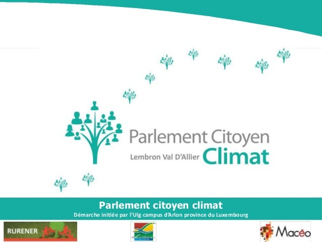 Parlement citoyen climat Démarche initiée par l'Ulg campus d'Arlon province du Luxembourg