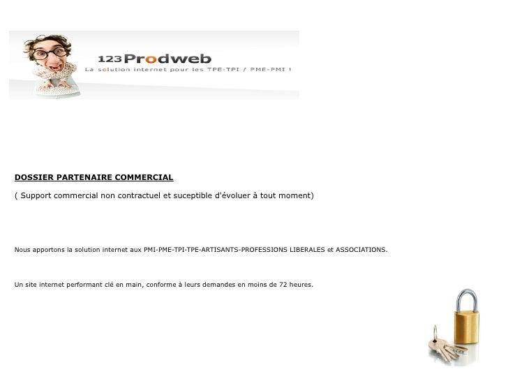 DOSSIER PARTENAIRE COMMERCIAL  ( Support commercial non contractuel et suceptible d'évoluer à tout moment)     Nous apport...