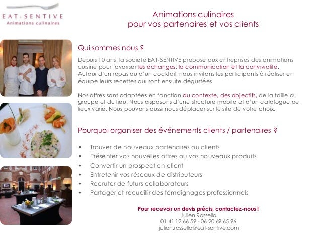 Animations culinairespour vos partenaires et vos clientsQui sommes nous ?Depuis 10 ans, la société EAT-SENTIVE propose aux...