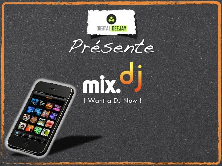 Présente  mix.  I Want a DJ Now !