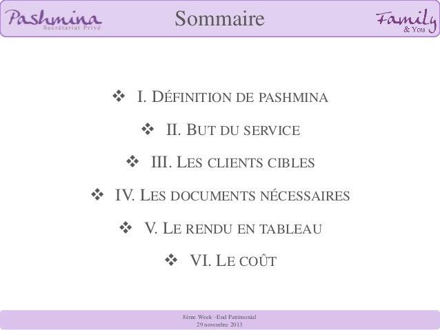 Sommaire   I. DÉFINITION DE PASHMINA   II. BUT DU SERVICE  III. LES CLIENTS CIBLES   IV. LES DOCUMENTS NÉCESSAIRES  V...