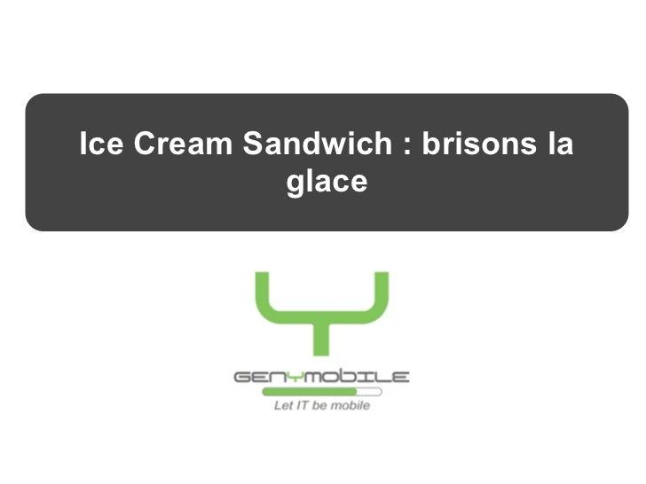 Ice Cream Sandwich : brisons la            SEMINAIRE       Châteaux de la Volonière               glace         Présentati...
