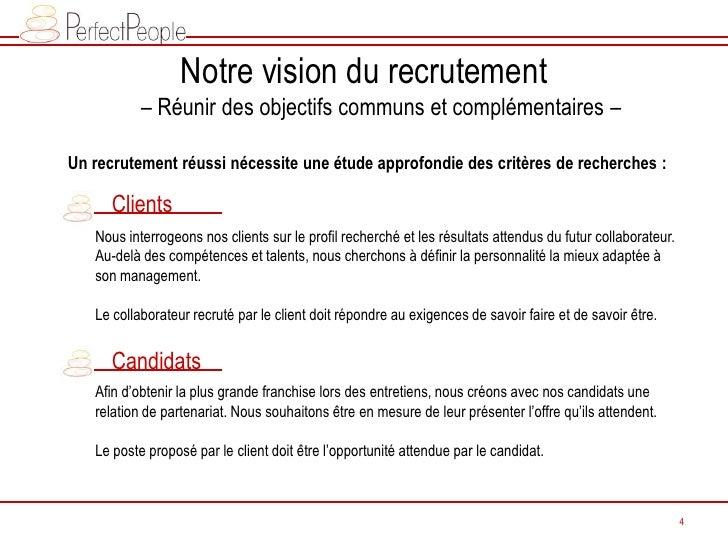 Notre vision du recrutement            – Réunir des objectifs communs et complémentaires –  Un recrutement réussi nécessit...