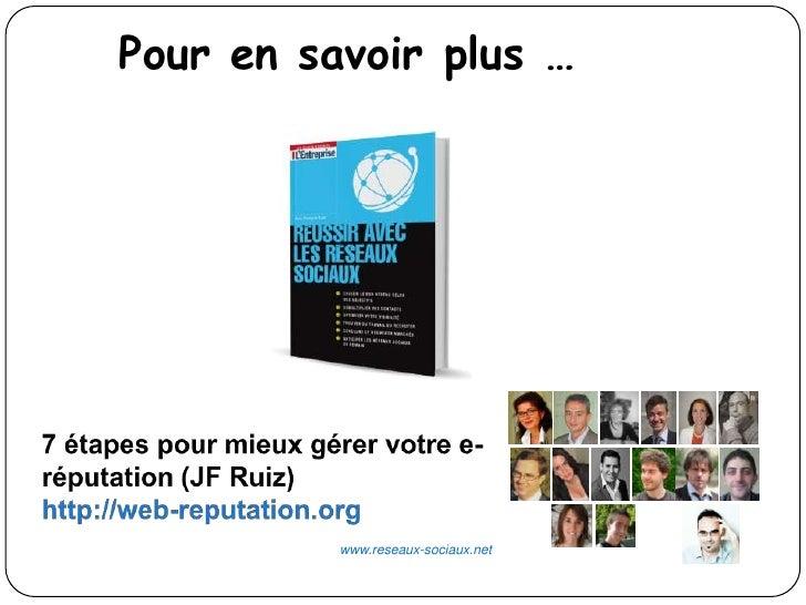 Pour en savoir plus …          www.reseaux-sociaux.net