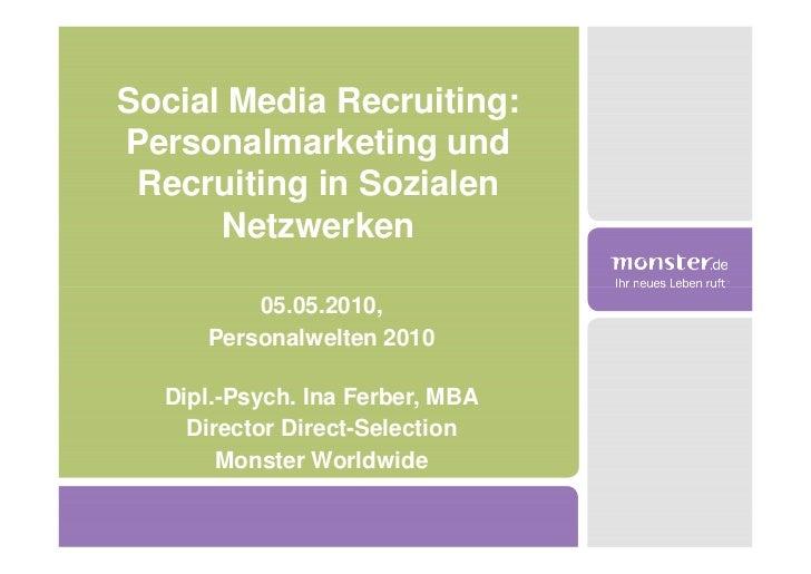 Social Media Recruiting: Personalmarketing und  Recruiting in Sozialen       Netzwerken           05.05.2010,      Persona...