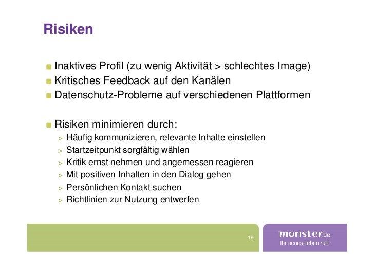 Risiken   Inaktives Profil (zu wenig Aktivität > schlechtes Image)  Kritisches Feedback auf den Kanälen  Datenschutz-Probl...