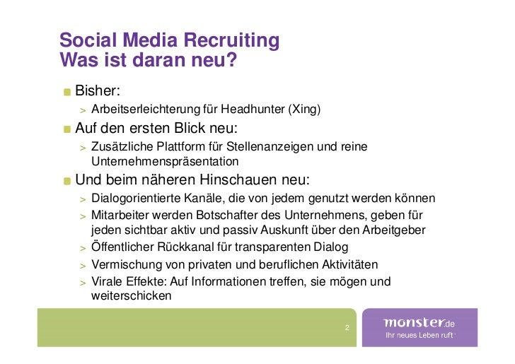Social Media Recruiting Was ist daran neu?  Bisher:   > Arbeitserleichterung für Headhunter (Xing)  Auf den ersten Blick n...