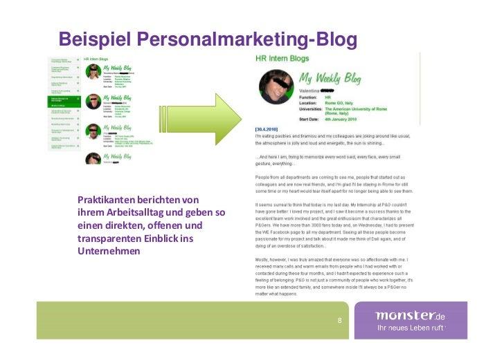 Beispiel Personalmarketing-Blog       Praktikanten berichten von   ihrem Arbeitsalltag und geben so   einen direkten, offe...