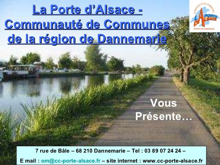 La Porte d'Alsace - Communauté de Communes de la région de Dannemarie 7 rue de Bâle – 68 210 Dannemarie – Tel : 03 89 07 2...