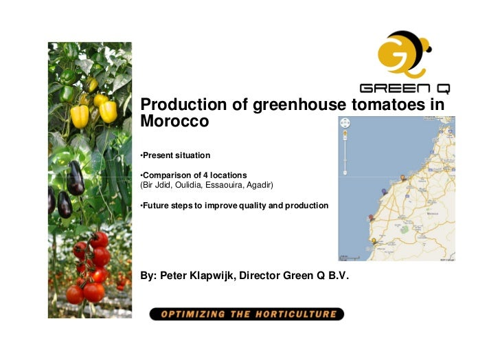 Production of greenhouse tomatoes inMorocco•Present situation•Comparison of 4 locations(Bir Jdid, Oulidia, Essaouira, Agad...