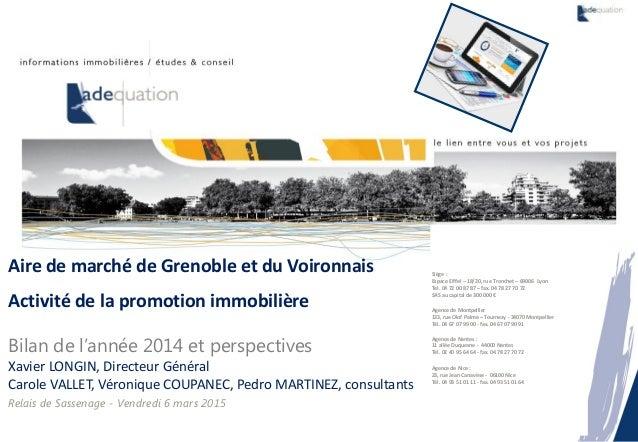6 mars 2015 – p. 1Marchés de la promotion immobilière – Aire de marché de Grenoble et du Voironnais - Bilan 2014 & perspec...