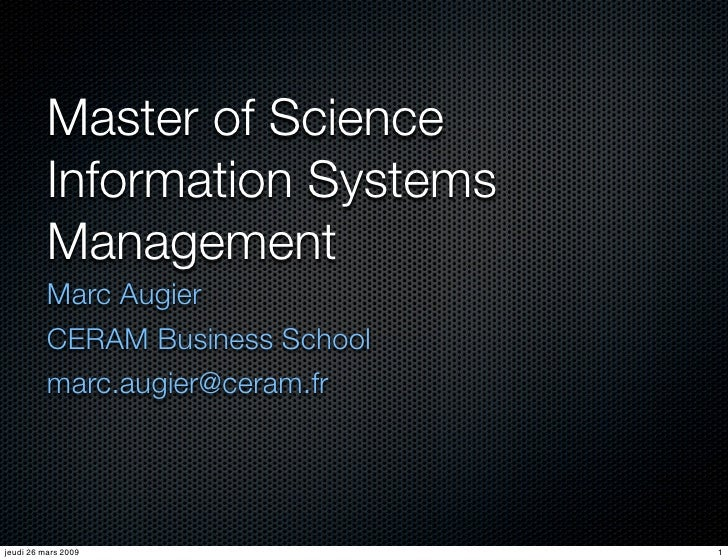 Master of Science           Information Systems           Management           Marc Augier           CERAM Business School...
