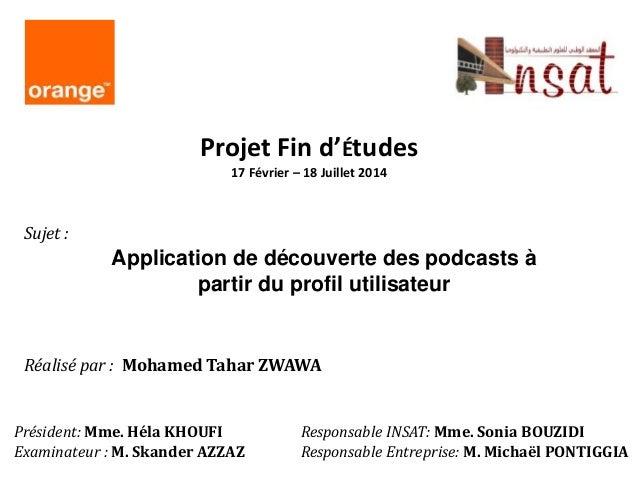 Projet Fin d'Études  17 Février – 18 Juillet 2014  Application de découverte des podcasts à  partir du profil utilisateur ...