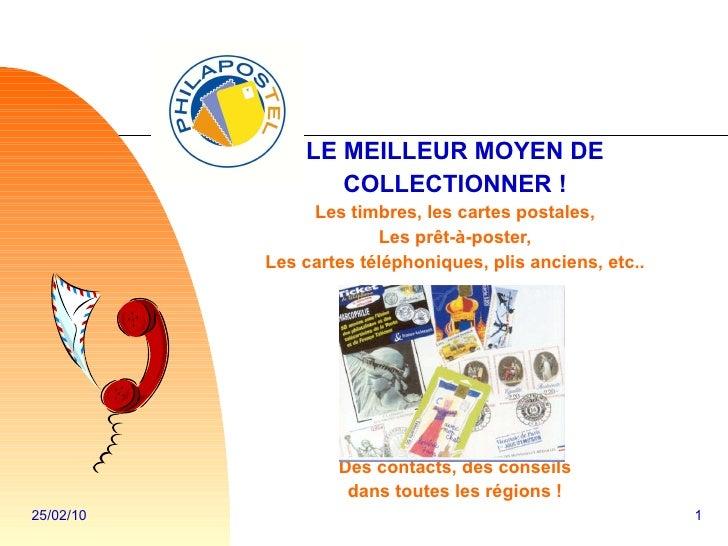 LE MEILLEUR MOYEN DE COLLECTIONNER ! Les timbres, les cartes postales, Les prêt-à-poster, Les cartes téléphoniques, plis a...