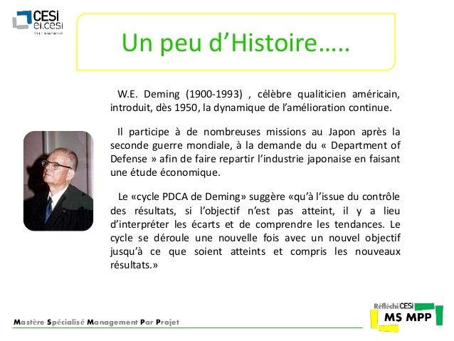 Un peu d'Histoire…..  W.E. Deming (1900-1993) , célèbre qualiticien américain,  introduit, dès 1950, la dynamique de l'amé...