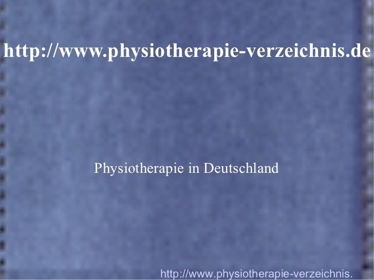 http://www.physiotherapie-verzeichnis.de Physiotherapie in Deutschland http://www.physiotherapie-verzeichnis.de/