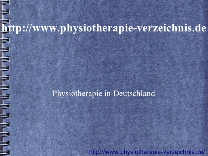 http://www.physiotherapie-verzeichnis.de         Physiotherapie in Deutschland                   http://www.physiotherapie...