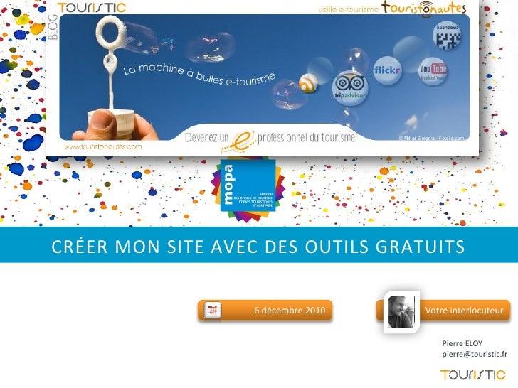 """Formation MOPA """"Créer mon site internet avec des outils gratuits pour un acteur touristique"""" - Pierre Eloy TOURISTIC 06122010"""