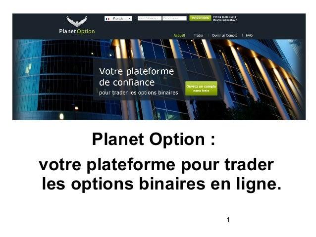 Planet Option: votre plateforme pour trader les options binaires en ligne. 1