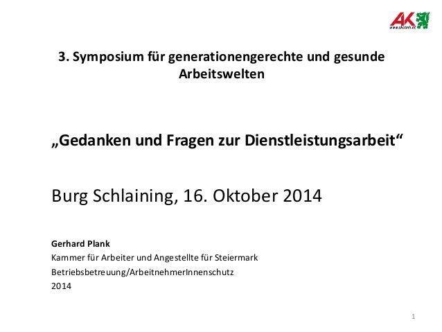 """3. Symposium für generationengerechte und gesunde Arbeitswelten  """"Gedanken und Fragen zur Dienstleistungsarbeit""""  Burg Sch..."""