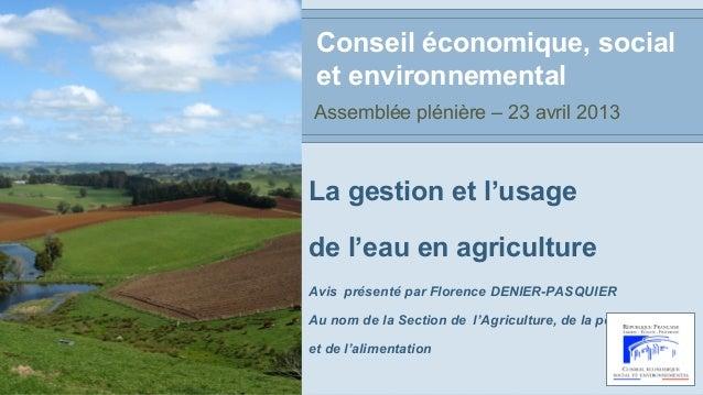 La gestion et l'usagede l'eau en agricultureAvis présenté par Florence DENIER-PASQUIERAu nom de la Section de l'Agricultur...