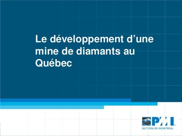 Le développement d'unemine de diamants auQuébec
