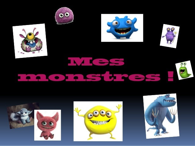 Mes monstres !