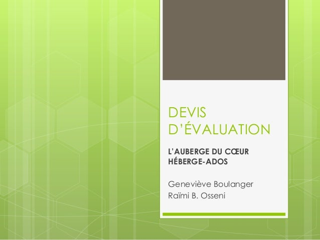 DEVISD'ÉVALUATIONL'AUBERGE DU CŒURHÉBERGE-ADOSGeneviève BoulangerRaïmi B. Osseni