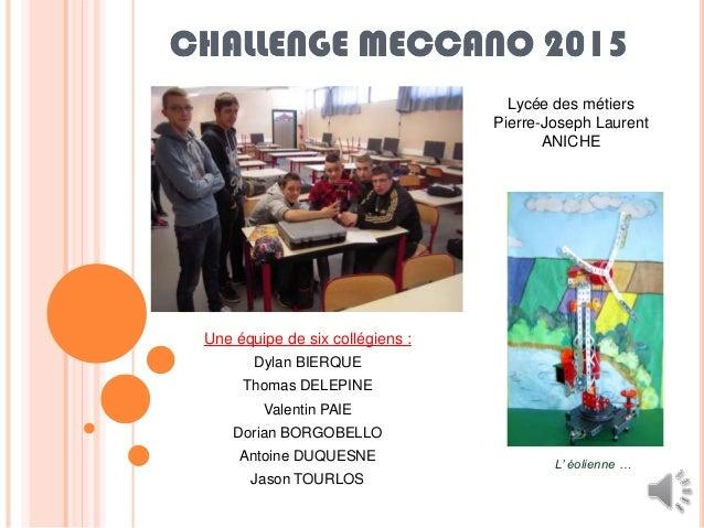 Une équipe de six collégiens : Dylan BIERQUE Thomas DELEPINE Valentin PAIE Dorian BORGOBELLO Antoine DUQUESNE Jason TOURLO...